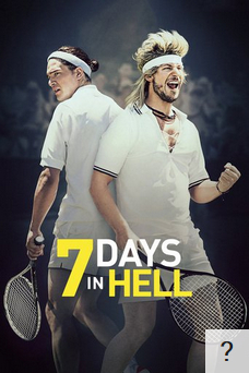 Poster for 7 Days in Hell with an unknown rating.