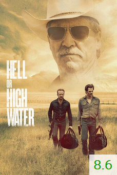 Poster for Hell or High Water with an average rating of 8.6.