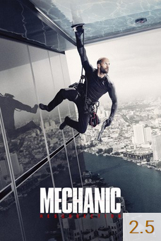 Poster for Mechanic: Ressurection with an average rating of 2.5.