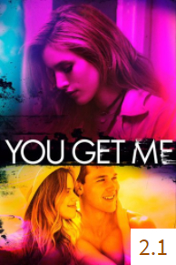 Poster for You Get Me with an average rating of 2.1.