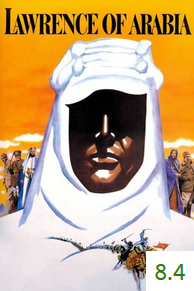 Poster for Lawrence of Arabia with an average rating of 8.4.