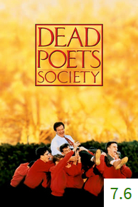 Poster for Dead Poets Society with an average rating of 7.6.